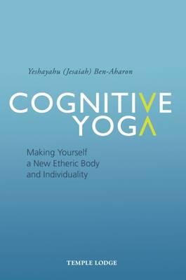 Cognitive Yoga by Yeshayahu Ben-Aharon