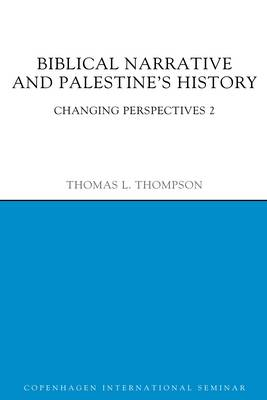 Biblical Narrative and Palestine's History by Thomas L. Thompson