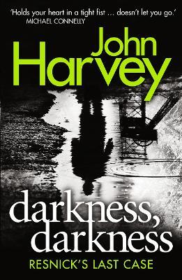 Darkness, Darkness by John Harvey