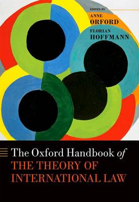 Oxford Handbook of the Theory of International Law by Anne Orford