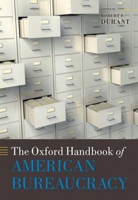 Oxford Handbook of American Bureaucracy by Robert F. Durant