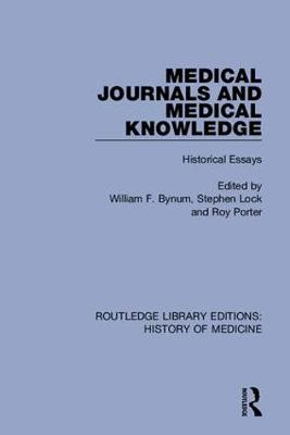Medical Journals and Medical Knowledge: Historical Essays book