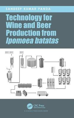 Technology for Wine and Beer Production from Ipomoea batatas by Sandeep Kumar Panda