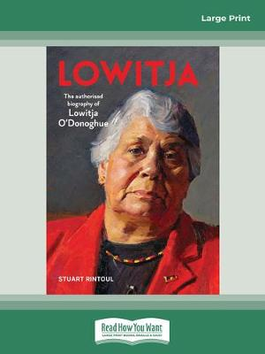 Lowitja: The authorised biography of Lowitja O'Donoghue by Stuart Rintoul