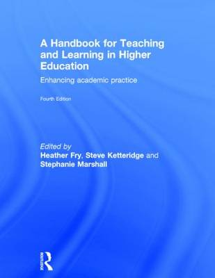 Handbook for Teaching and Learning in Higher Education by Stephanie Marshall