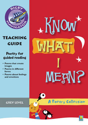 Navigator Poetry: Year 4 Grey Level Know What I Mean Teacher Notes by Chris Buckton