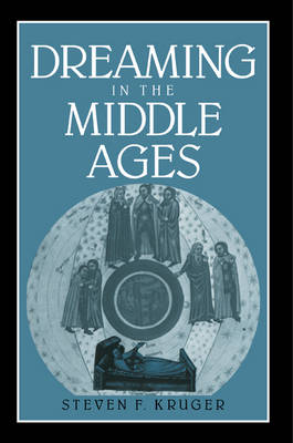 Dreaming in the Middle Ages by Steven F. Kruger
