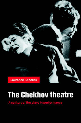 The Chekhov Theatre by Laurence Senelick