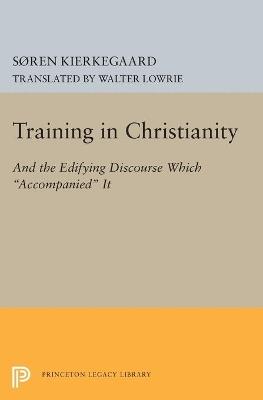 Training in Christianity by Soren Kierkegaard