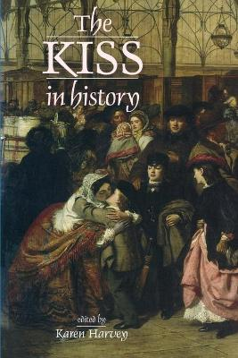 The Kiss in History by Karen Harvey