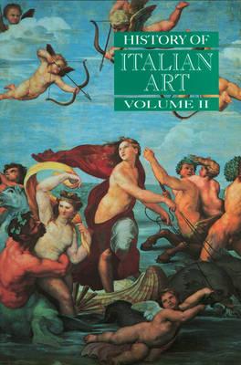 History of Italian Art: v. 2 by Peter Burke