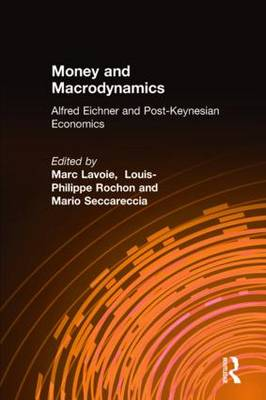 Money and Macrodynamics by Marc Lavoie