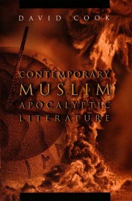 Contemporary Muslim Apocalyptic Literature by David Cook