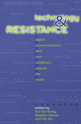 Technology and Resistance by Ann De Vaney