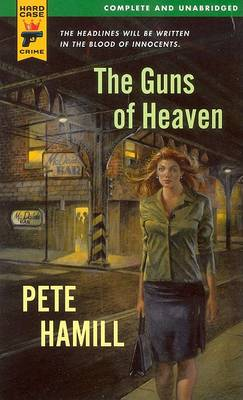 The Guns of Heaven by MR Pete Hamill