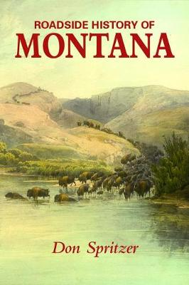 Roadside History of Montana by Don Spritzer
