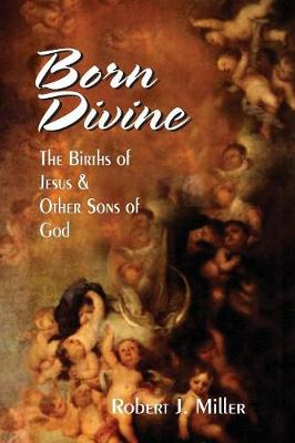 Born Divine by Robert J. Miller