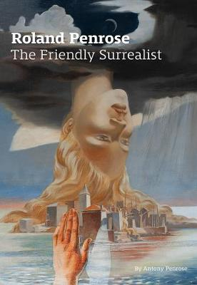 Roland Penrose: The Friendly Surrealist book