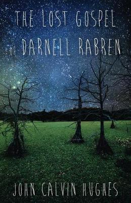 The Lost Gospel of Darnell Rabren book