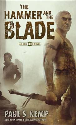The Hammer and the Blade by Paul S Kemp
