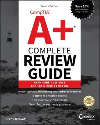 CompTIA A+ Complete Review Guide: Exam Core 1 220-1001 and Exam Core 2 220-1002 by Troy McMillan