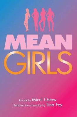 Mean Girls: A Novel by Micol Ostow