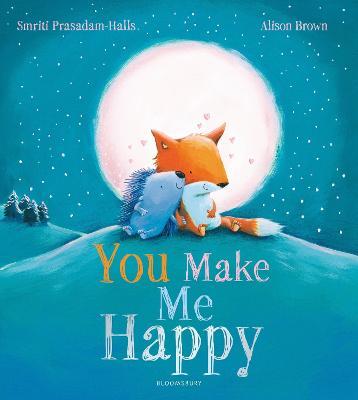 You Make Me Happy by Smriti Prasadam-Halls