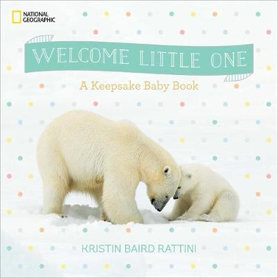 Welcome Little One by Kristin Baird Rattini
