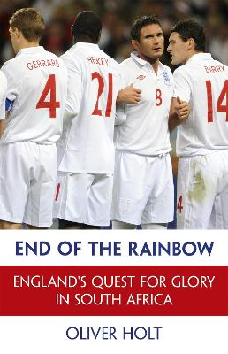 End of the Rainbow by Oliver Holt