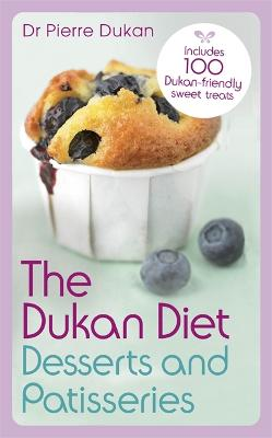 The Dukan Diet Desserts and Patisseries by Dr Pierre Dukan