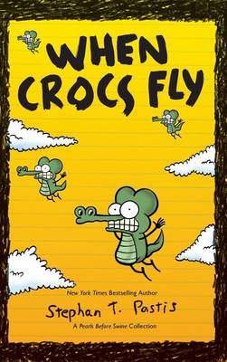When Crocs Fly by Stephan Pastis