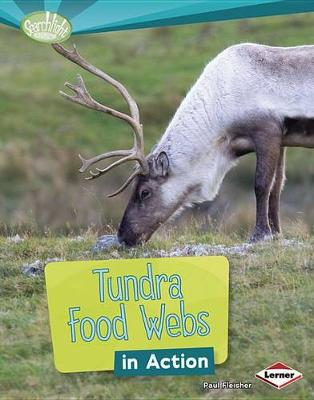 Tundra Food Webs in Action by Paul Fleisher