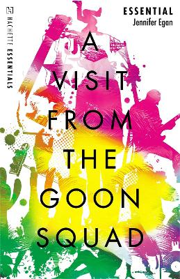 A A Visit From the Goon Squad: Hachette Essentials by Jennifer Egan