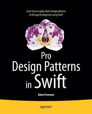Pro Design Patterns in Swift by Adam Freeman