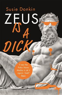 Zeus Is A Dick by Susie Donkin