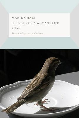 Silences, or a Woman's Life by Marie Chaix