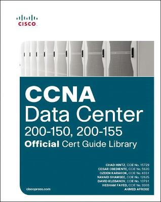 CCNA Data Center (200-150, 200-155) Official Cert Guide Library by Chad Hintz