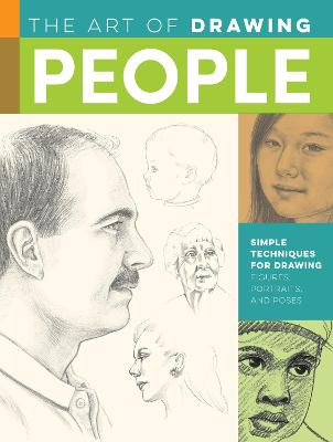The Art of Drawing People: Simple techniques for drawing figures, portraits, and poses by Debra Kauffman Yaun