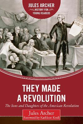 They Made a Revolution by Jules Archer