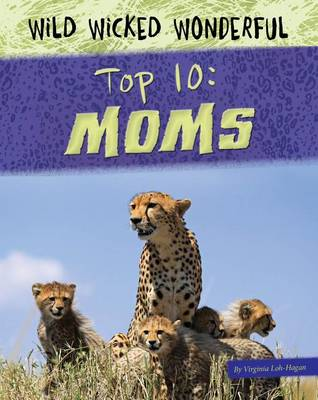 Top 10: Moms by Virginia Loh-Hagan