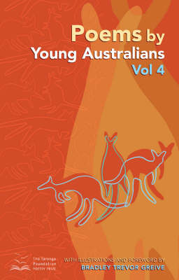 Poems by Young Australians: He Best Entries from the 2006 Taronga Foundation Poetry Prize: v. 4 by Taronga Foundation