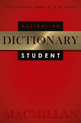 Macmillan Australian Student Dictionary 2nd Edition by Macmillan