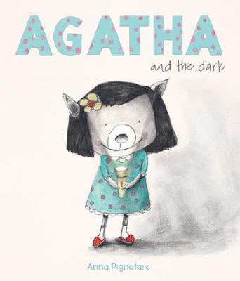 Agatha and the Dark by Anna Pignataro