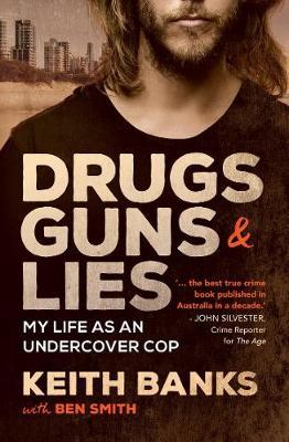 Drugs, Guns & Lies: My life as an undercover cop book