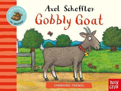 Farmyard Friends: Gobbly Goat by Axel Scheffler