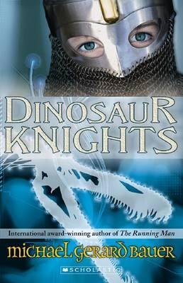 Dinosaur Knights by Michael Gerard Bauer