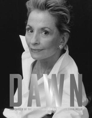 Dawn: The Career of the Legendary Fashion Retailer Dawn Mello by John A. Tiffany