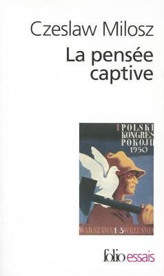 Pensee Captive by Czeslaw Milosz