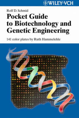 Pocket Guide to Biotechnology and Genetic Engineering by Rolf D. Schmid