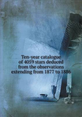Ten-Year Catalogue of 4059 Stars Deduced from the Observations Extending from 1877 to 1886 by Royal Greenwich Observatory